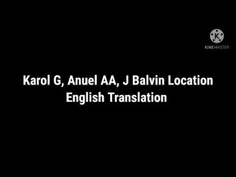 (New) Karol g, anuel aa, j balvin location english translation