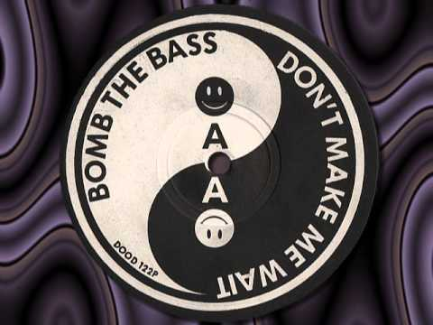 (New) Bomb the bass  dont make me wait  12
