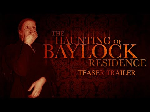 (HD) The haunting of baylock residence | haunted house horror film teaser trailer