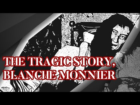 (New) The tragic story, blanche monnier