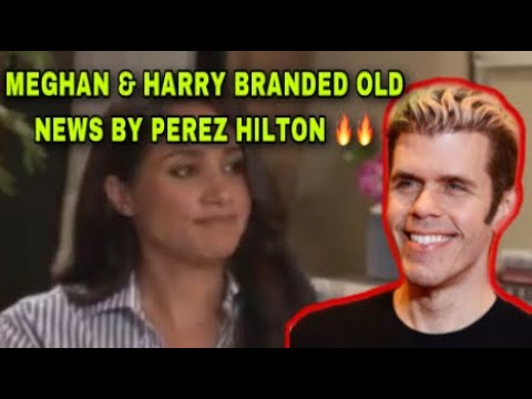 (New) Meghan e harry branded irrelevant in usa by perez hilton 😩🔥