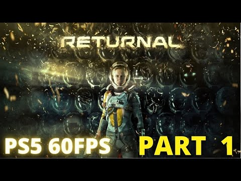 (New) Returnal ps5 gameplay walkthrough part 1 [ 60fps] - no commentary (full game)
