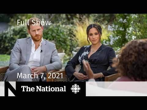 (New) Cbc news: the national | meghan and harry's oprah interview; vaccine optimism | march 7, 2021