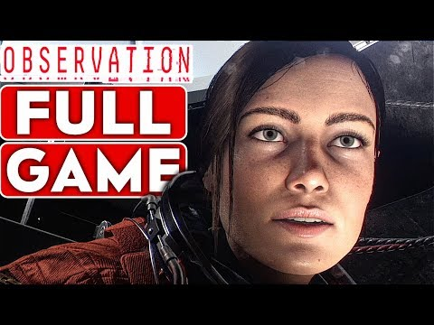 (New) Observation gameplay walkthrough part 1 full game [1080p hd 60fps pc max settings] - no commentary