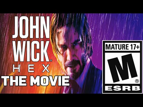 (New) John wick 4: hex (the movie) (all cut scenes and boss battles) (17+ audience only)