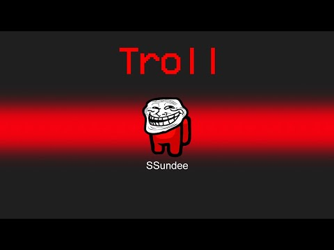(New) *new* troll role in among us