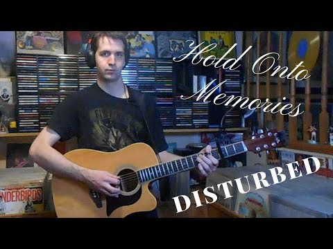 (New) Disturbed - hold onto memories (acoustic cover)