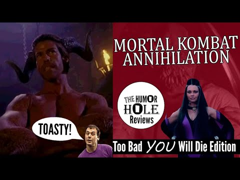 (New) Mortal kombat annihilation too bad you will die edition