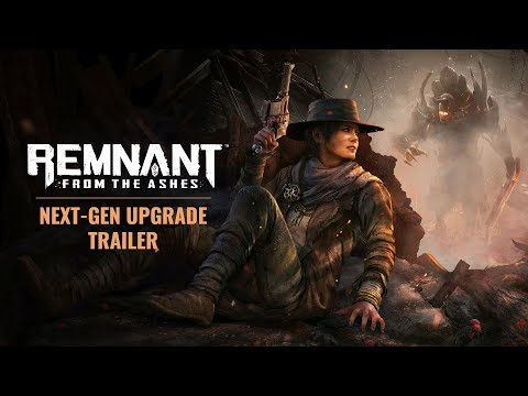 (New) Remnant: from the ashes | next-gen upgrade trailer