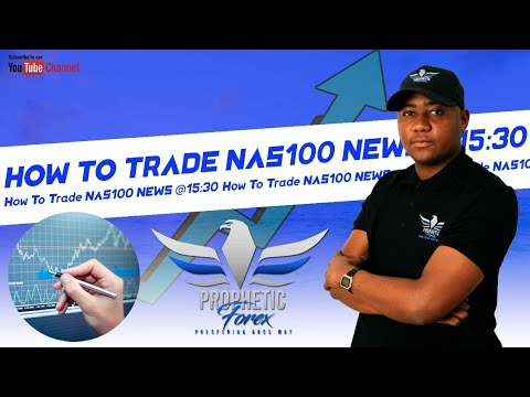 (New) How to trade nasdaq100 news @15:30 (offical explanation) - prophetic forex