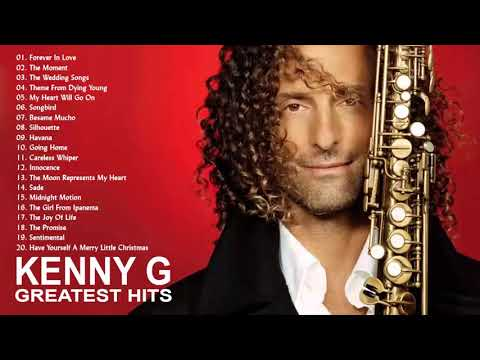 (HD) Kenny g greatest hits full album 2019 the best songs of kenny g best saxophone love songs 2019