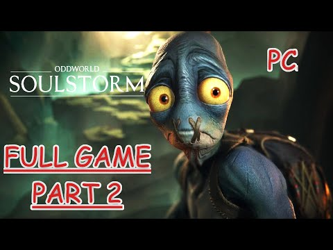 (New) Oddworld soulstorm pc gameplay walkthrough part 2 - no commentary full game