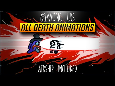 (New) Among us all death animations latest (airship included)