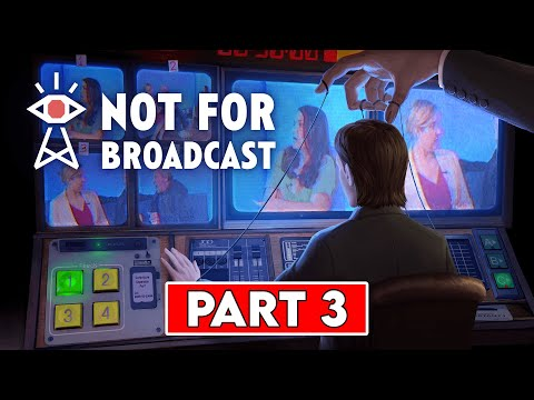 (New) Not for broadcast gameplay walkthrough part 3 - no commentary [1080p hd 60fps pc ultra]