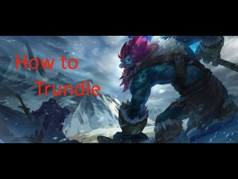 (New) League of legends: how to trundle?