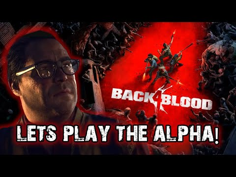 (New) Back 4 blood alpha gameplay! (day 1)