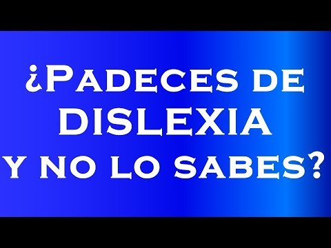 (HD) Test: ¿padeces de dislexia y no lo sabes?