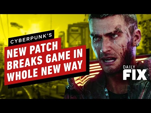 (New) Cdprs latest patch breaks cyberpunk in a whole new way - ign daily fix
