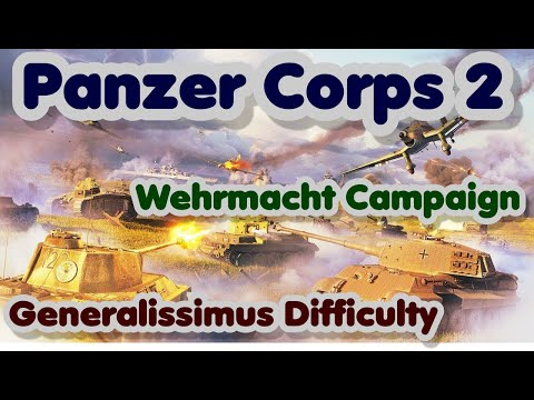 (New) Panzer corps 2 | c1-17c | wehrmacht campaign | kursk 1 4 | generalissimus