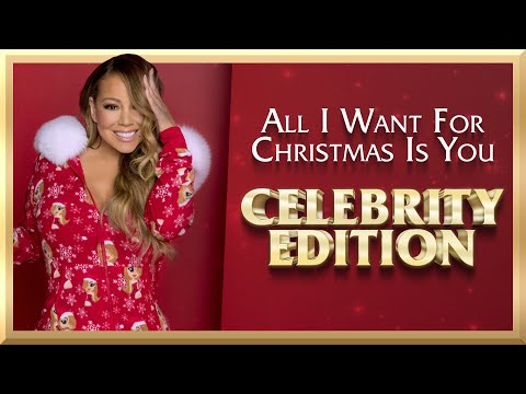 (New) Mariah carey - all i want for christmas is you (celebrity edition)