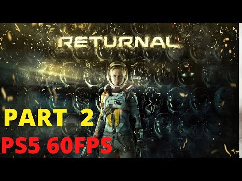 (New) Returnal ps5 gameplay walkthrough part 2 [ 60fps] - no commentary (full game)