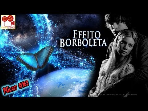(New) Efeito borboleta (the butterfly effect, 2004) - fgcast #165