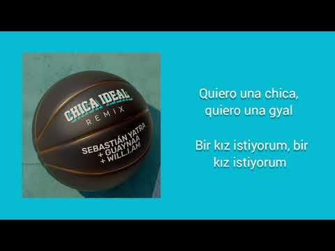 (New) Sebastián yatra, guaynaa, will.i.am - chica ideal (remix) (letra-lyrics türkçe çeviri)