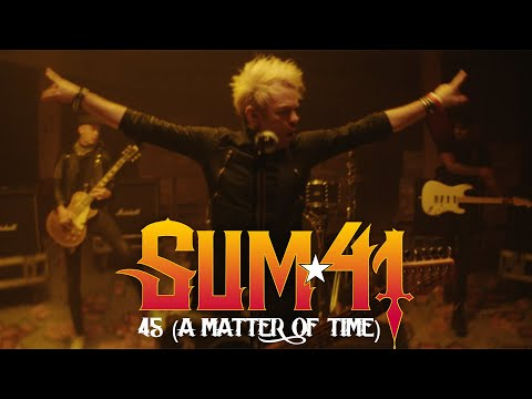 (New) Sum 41 - 45 (a matter of time) [official music video]