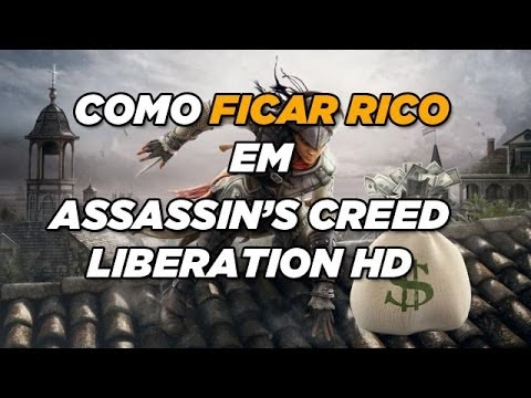 (HD) Como ficar rico em assassins creed liberation hd