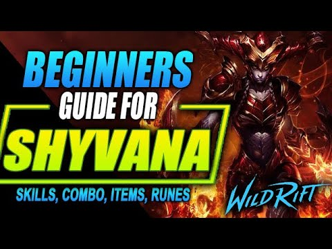 (New) Shyvana wild rift guide | tutorial for skill combo, items and gamplay