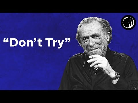 (New) Dont try - the philosophy of charles bukowski