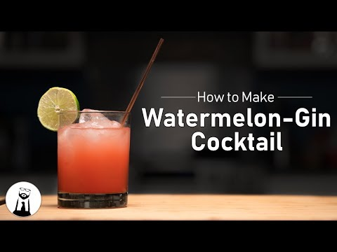 (New) How to make a watermelon gin cocktail