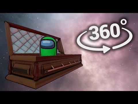 (New) There is no one in the coffin - among us experience part 2 - 360° video