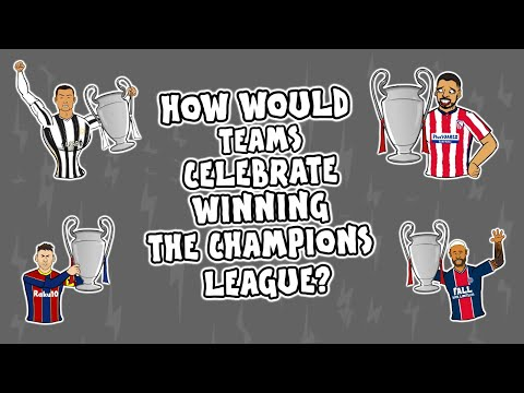 (New) How teams would celebrate winning the champions league!