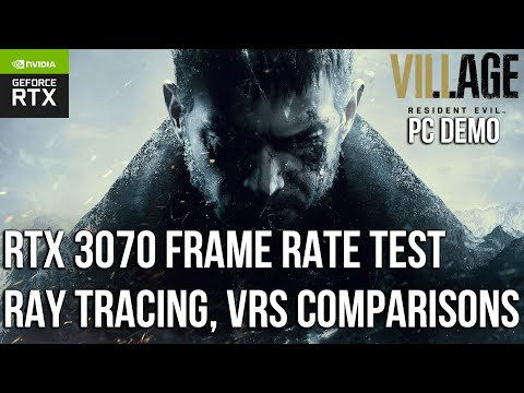 (New) Resident evil 8 village pc demo: vrs, ray tracing comparisons e frame rate test - rtx 3070