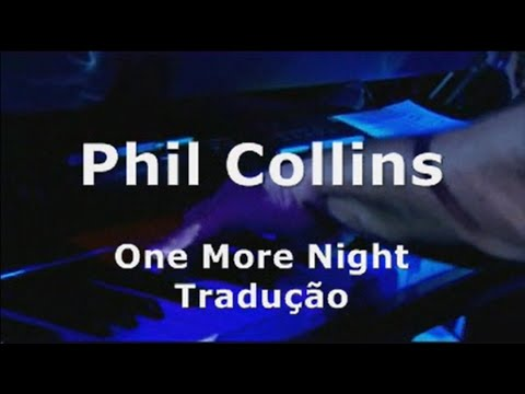 (New) Phil collins - one more night tradução