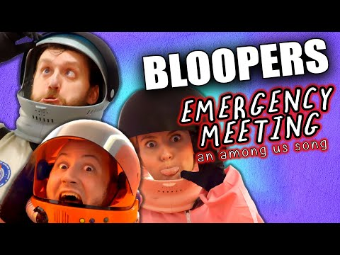 (New) Bloopers from emergency meeting: an among us song