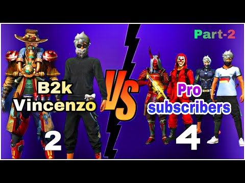 (New) B2k + vincenzo vs pro subscribers challenge (part-2) | duo vs squad most insane match | bset gamers