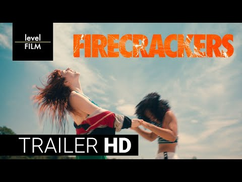 (New) Firecrackers | official theatrical trailer