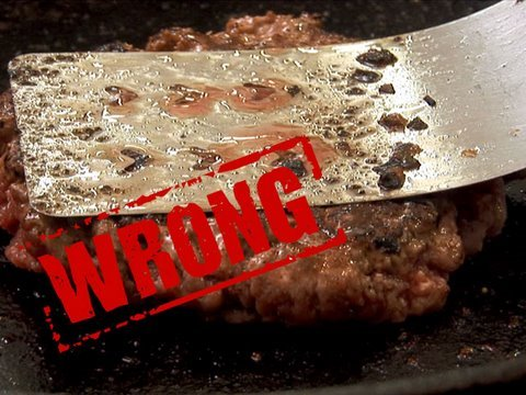 (New) Youre doing it all wrong - how to make a burger