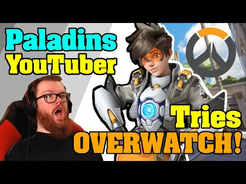 (New) Paladins youtuber plays overwatch for the first time!