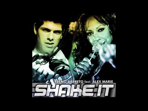 (New) Breno barreto feat. alex marie - shake it (extended mix) (audio) 2010