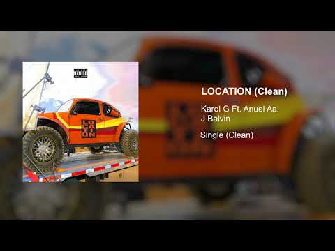 (New) Karol g ft. anuel aa, j balvin - location (clean version)