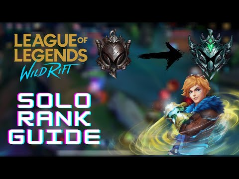 (New) Wild rift how to rank up faster guide | solo rank with this guide -tips and tricks | low elo edition