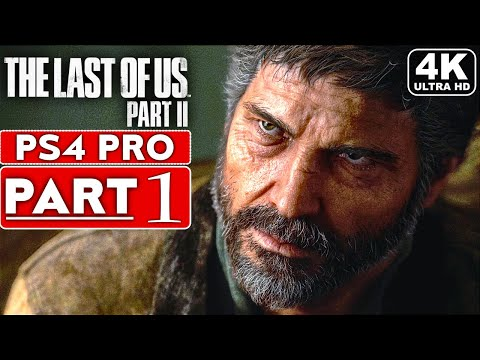 (New) The last of us 2 gameplay walkthrough part 1 [4k ps4 pro] - no commentary (full game)