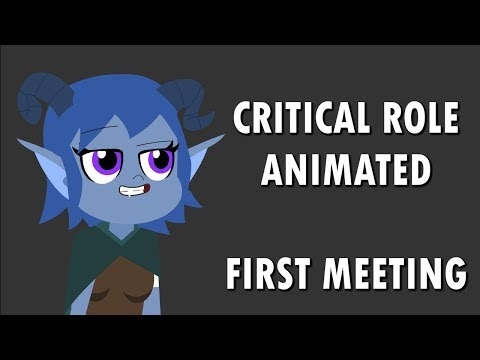 (New) Critical role animated - first meeting