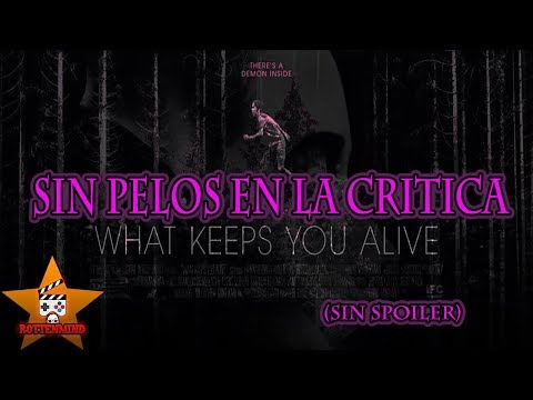 (New) Venganza inmortal | what keeps you alive | sin pelos en la crítica